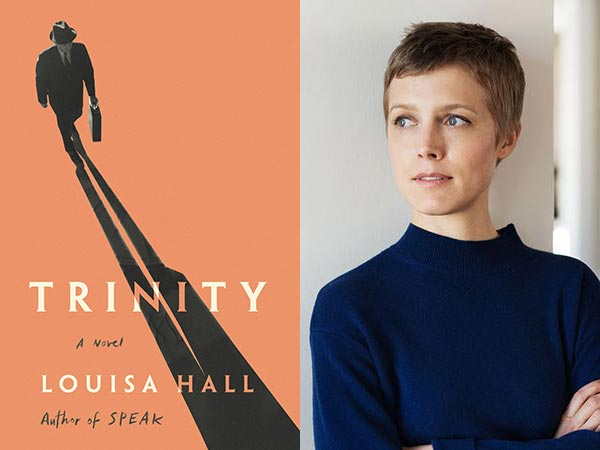Trinity by Louisa Hall - Winner of the 2018 David J. Langum, Sr. Prize in American Historical Fiction