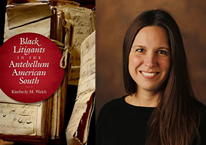 Black Litigants in the Antebellum South by Kimberly M. Welch