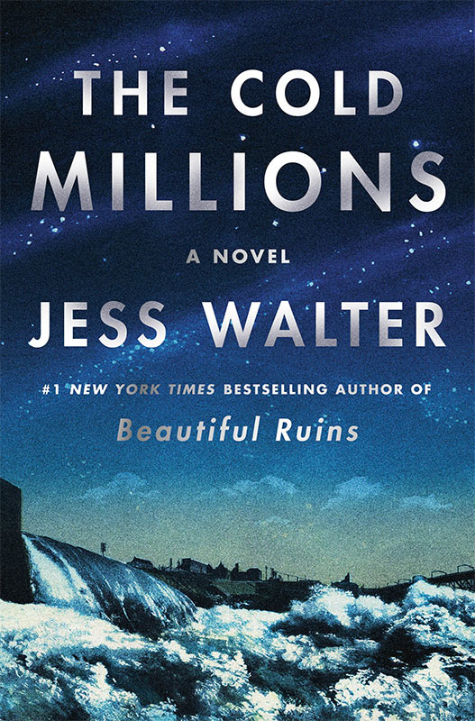The Cold Millions by Jess Walter - Winner of the 2020 Langum Prize in American Historical Fiction